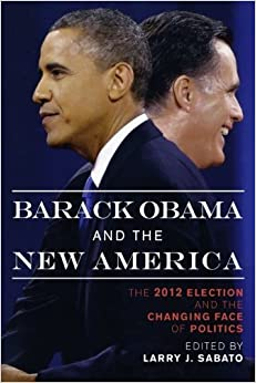 Barack Obama and the New America: The 2012 Election and the Changing Face of Politics (2013-01-16)