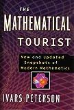 The Mathematical Tourist : New and Updated Snapshots of Modern Mathematics