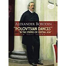 """""""Polovtsian Dances"""" and """"In the Steppes of Central Asia"""" in Full Score"""