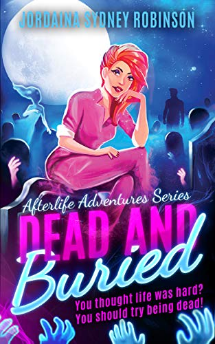Pams Petals - Dead and Buried: An Afterlife Adventures Novel (A Paranormal Ghost Cozy Mystery Series Book 2)