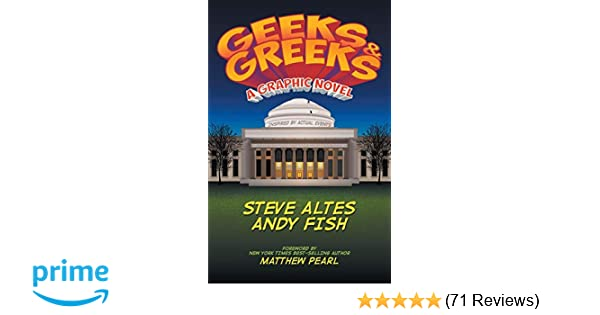 Geeks & Greeks: Steve Altes, Andy Fish: 9780996350440