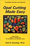 Opal Cutting Made Easy (Jewelry Crafts)