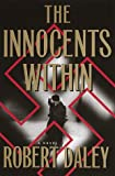 The Innocents Within, Robert Daley, 0375501789