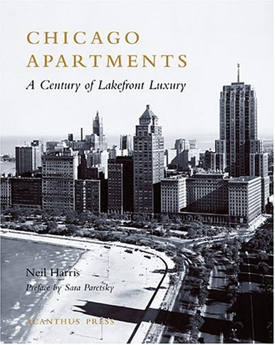 Chicago Apartments: A Century of Lakefront Luxury (Urban Domestic Architecture Series) by Acanthus Press