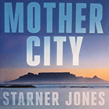 Mother City: Mayhem in Paradise Audiobook by Starner Jones Narrated by George Guidall