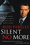 img - for Silent No More: Bringing moral clarity to America while freedom still rings book / textbook / text book
