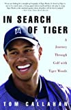 In Search of Tiger, Tom Callahan, 1400051401