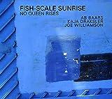 Fish-Scale Sunrise: No Queen Rises
