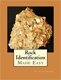 rock identification made easy patrick nurre 9781505657197 amazon