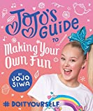 JoJo's Guide to Making Your Own Fun: #DoItYourself (JoJo Siwa)