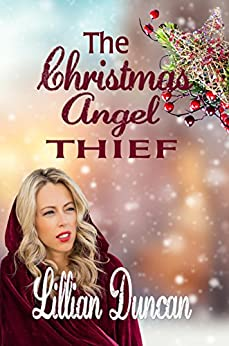 The Christmas Angel Thief by [Duncan, Lillian]