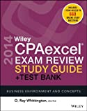 Wiley CPAexcel Exam Review 2014 Study Guide + Test Bank : Business Environment and Concepts, Whittington, O. Ray, 1118893573