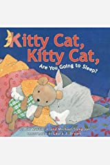 Kitty Cat, Kitty Cat, Are You Going To Sleep? Kindle Edition