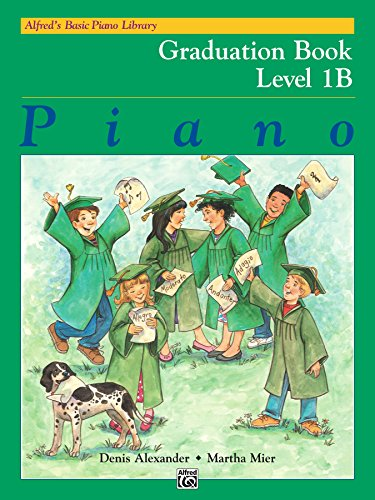 Alfred's Basic Piano Library, Graduation Book 1B: Learn How to Play Piano with this Esteemed -