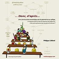 Donc, d'après... Une construction axiomatique de la géométrie au collège par Philippe Colliard