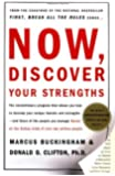 Now, Discover Your Strengths 1st edition by Buckingham, Marcus, Clifton, Donald O. (2001) Hardcover