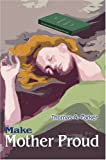 Make Mother Proud, Thomas Parker, 0595664970