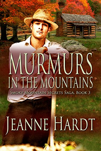 Murmurs in the Mountains (Smoky Mountain Secrets Saga Book 3) - Cades Cove Smokey Mountains
