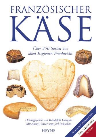 Französischer Käse. 350 Sorten aus allen Regionen Frankreichs