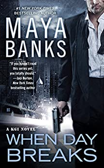 When Day Breaks (KGI series Book 9) by [Banks, Maya]