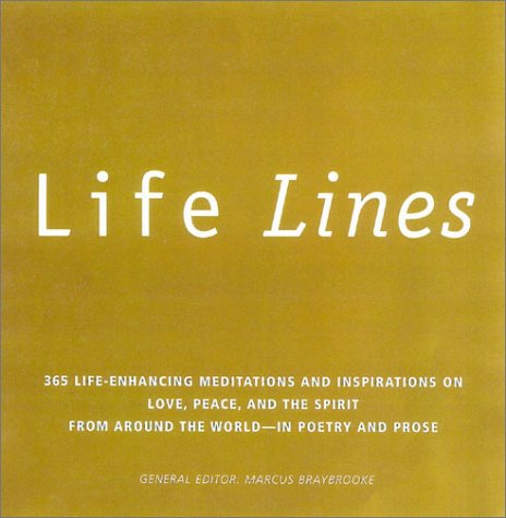 Download Life Lines: 365 Life-Enhancing Meditations and Inspirations on Love, Peace, and Spirit from Around the World pdf