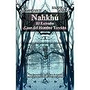 Nahkhú. El extraño caso del hombre torcido (Spanish Edition)