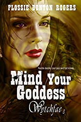 Mind Your Goddess (Wytchfae Book 3)