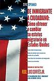 De Inmigrante a Ciudadano, Luis Cortes, 0743294505