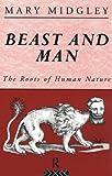 Beast and Man, Mary Midgley, 0415127408