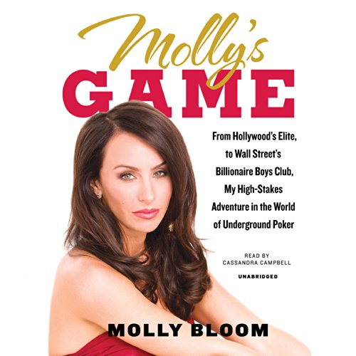Molly's Game: From Hollywood's Elite, to Wall Street's Billionaire Boys Club, My High-Stakes Adventure in the World of Underground Poker
