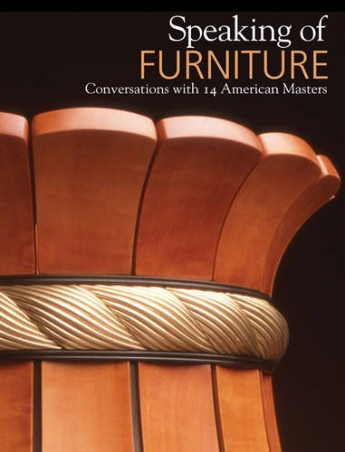 Speaking of Furniture: Conversations with 14 American Masters (Groups Furniture)