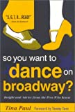 So You Want to Dance on Broadway?, Tina Paul, 0325005362