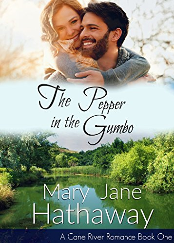 The Pepper In The Gumbo (Cane River Romance Book 1) by [Hathaway, Mary Jane]