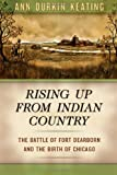 Rising up from Indian Country, Ann Durkin Keating, 0226428966
