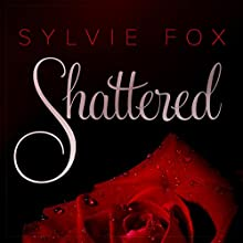 Shattered: L.A. Nights, Volume 5 Audiobook by Sylvie Fox Narrated by Steven Barnett