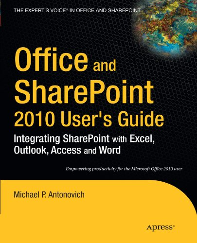 Office and SharePoint 2010 User's Guide: Integrating SharePoint with Excel, Outlook, Access and Word (Expert's Voice in