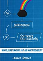 The Leprechauns of Software Engineering