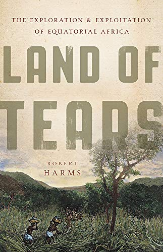 Land of Tears: The Exploration and Exploitation