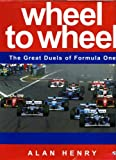 Wheel to Wheel : The Great Rivalries of Formula One Racing, Henry, Alan, 0760302693