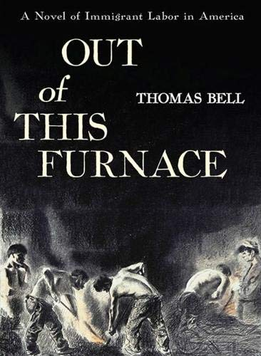 (Out of This Furnace: A Novel of Immigrant Labor in America)