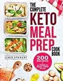 The Complete Keto Meal Prep Cookbook: 200 Recipes and a Weekly Meal Prep Plan