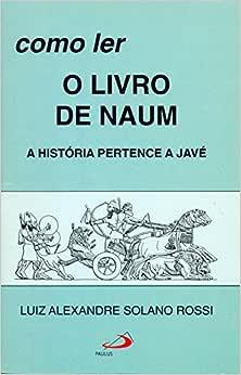 Como ler o Livro de Naum: a História Pertence a Javé