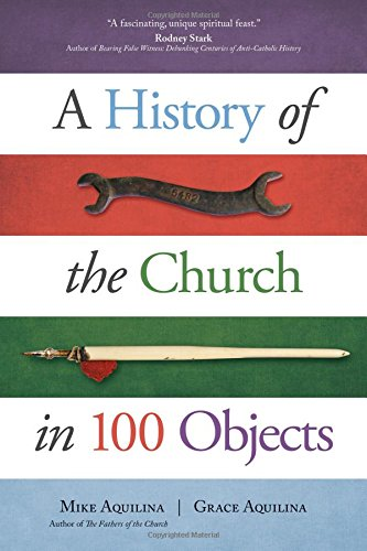 A History of the Church in 100 Objects