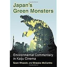 Japan's Green Monsters: Environmental Commentary in Kaiju Cinema