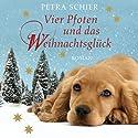 Vier Pfoten und das Weihnachtsglück Hörbuch von Petra Schier Gesprochen von: Günter Merlau