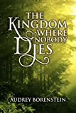 The Kingdom Where Nobody Dies, Audrey Borenstein, 1441506225