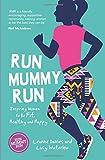 Run Mummy Run: Inspiring Women to Be Fit, Healthy and Happy