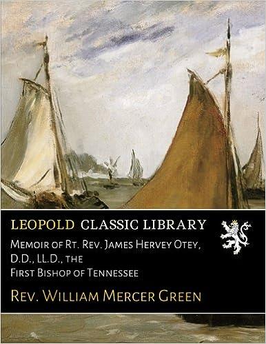 Descargar El Utorrent Memoir Of Rt. Rev. James Hervey Otey, D.d., Ll.d., The First Bishop Of Tennessee PDF Gratis