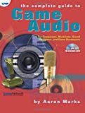 The Complete Guide to Game Audio, Aaron Marks, 1578200830