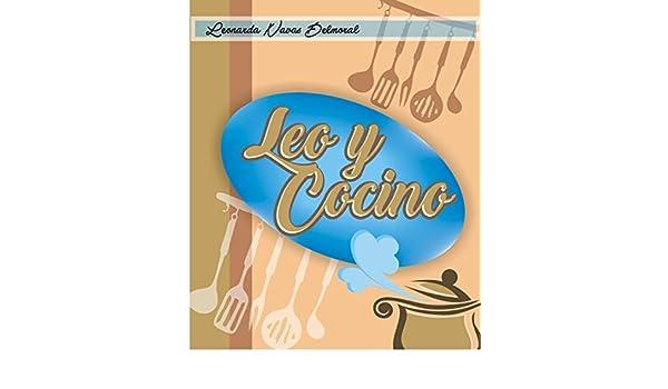 Amazon.com: Leo y Cocino: Cocina Criolla Venezolana (Spanish Edition) eBook: Leonarda Navas: Kindle Store